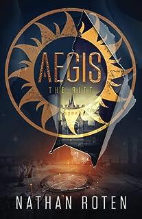 AEGIS: The Rift: Book 2 of the Children's Urban Fantasy, Action & Adventure Series (AEGIS Series) (Volume 2)