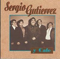 Sergio Gutierrez Y Cafe