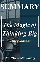 Summary of The Magic of Thinking Big by David J. Schwartz (The Magic of Thinking Big: A Summary Book 1)