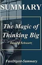 Summary of The Magic of Thinking Big by David J. Schwartz (The Magic of Thinking Big: A Summary Book 1)