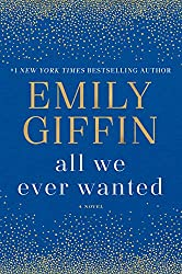 All We Ever Wanted by Emily Giffin blue book cover with gold sparkles