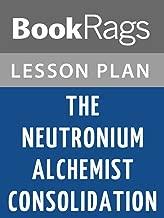 Lesson Plans The Neutronium Alchemist Consolidation