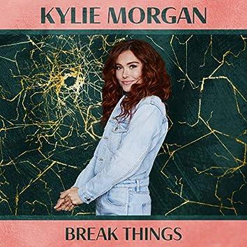 Break Things
