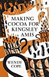 Making Cocoa for Kingsley Amis by Wendy Cope (6-May-2010) Hardcover