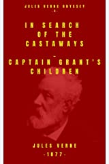 In Search of the Castaways or the Children of Captain Grant: illustrated version (Jules VERNE odyssey Book 4) Kindle Edition