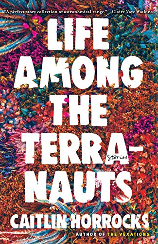 Image of Life Among the Terranauts