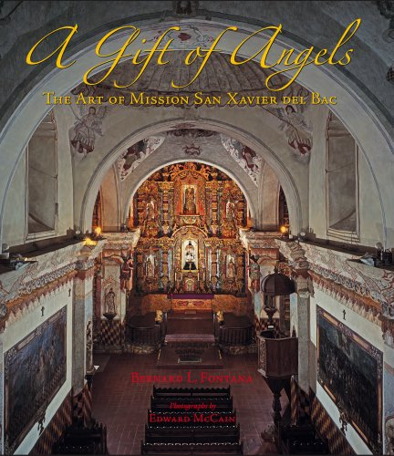 A Gift of Angels: The Art of Mission San Xavier del Bac (Southwest Center Series)