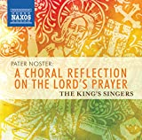Pater Noster: A Choral Reflection on the Lord's Prayer von The King's Singers