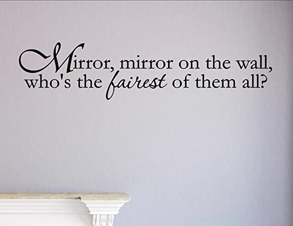 Mirror Mirror On The Wall Who S The Fairest Of Them All Vinyl Wall Saying Quote Words Decal Vinyl Quote Me