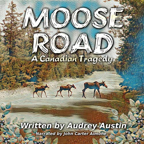 Moose Road: A Canadian Tragedy audiobook cover art