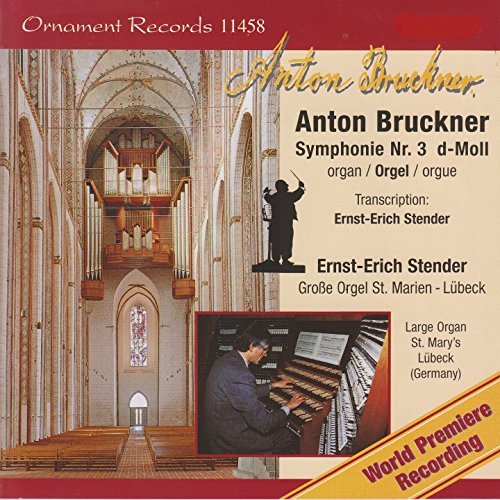 Anton Bruckner: Symphonie No. 3, Große Orgel, St. Marien, Lübeck (1877 Version, Arr. for Organ)
