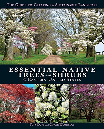 Essential Native Trees and Shrubs for the Eastern United States: