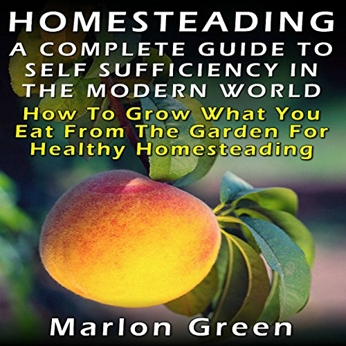 A Complete Guide to Self Sufficiency in the Modern World audiobook cover art