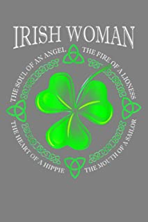 Irish Woman The Soul If An Angel The Fire Of A Linoness: Notebook Planner - 6x9 inch Daily Planner Journal, To Do List Not...