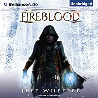Fireblood     Whispers from Mirrowen, Book 1              By:                                                                                                                                 Jeff Wheeler                               Narrated by:                                                                                                                                 Michael Page                      Length: 12 hrs and 21 mins     15 ratings     Overall 4.3