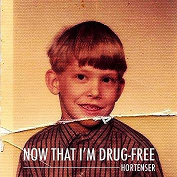 Now That I'm Drug-Free