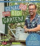 Genau so geht Bio-Garten!: 20 Jahre Erfahrungen des intelligenten, faulen Gärtners (avBuch im Cadmos Verlag / im Cadmos Verlag)