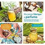 Ma petite fabrique à parfums - 50 recettes et formules pour créer ses senteurs naturelles de Sylvie Hampikian