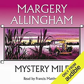 Mystery Mile                   By:                                                                                                                                 Margery Allingham                               Narrated by:                                                                                                                                 Francis Matthews                      Length: 8 hrs and 1 min     121 ratings     Overall 4.4