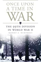 Once Upon a Time in War: The 99th Division in World War II (Campaigns and Commanders Series)