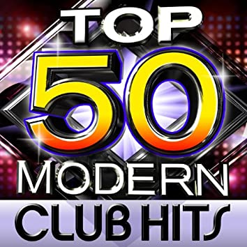 Top 50 Modern Club Hits