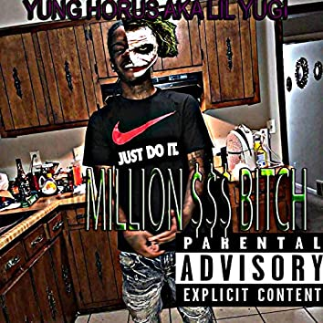 Million $$$ Bitch
