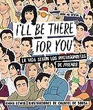 """I'll be there for you: La vida según los protagonistas de """"Friends"""" (Guías ilustradas)..."""