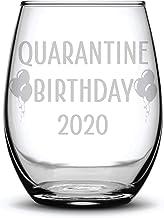 Quarantine Birthday 2020 Fun Funny Gift Laser Etched Wine Glass - 15 oz