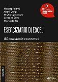 Eserciziario di Excel. 160 esercizi risolti e commentati. Con ebook...