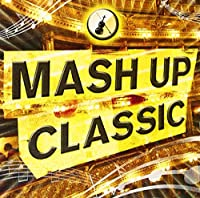 MASH UP CLASSIC
