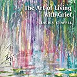 The Art of Living with Grief...