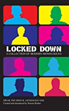 Locked Down: A collection of modern monologues
