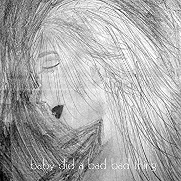 Baby Did a Bad Bad Thing