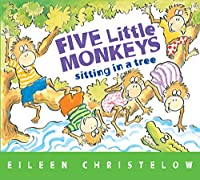 Five Little Monkeys Sitting in a Tree (A Five Little Monkeys Story)