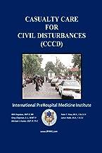 Casualty Care for Civil Disturbances: (CCCD)