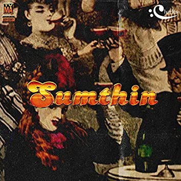 Sumthin' (feat. Mikey100k & Swift)