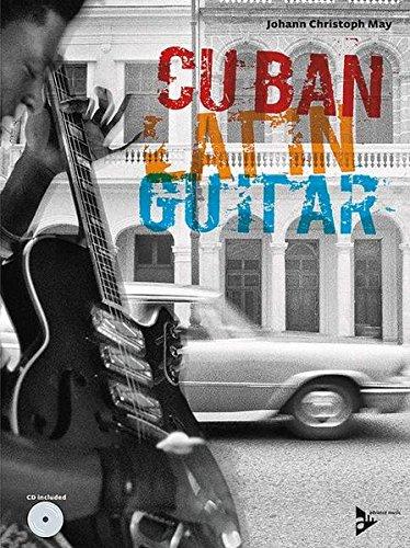 Cuban Latin Guitar: Gitarre. Lehrbuch mit CD. (Advance Music)