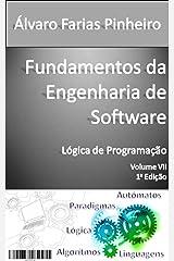 Fundamentos da Engenharia de Software: Introdução a Lógica de Programação (Portuguese Edition) Kindle Edition