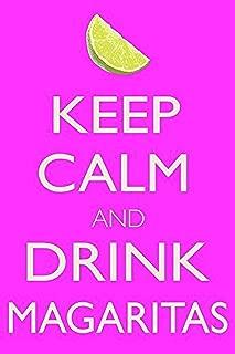 Buyartforless Keep Calm and Drink Margaritas 18x12 Poster Print Summer Bar Decor