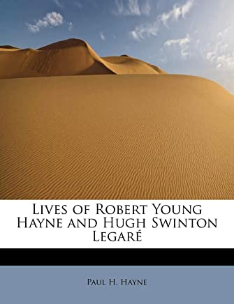 Lives of Robert Young Hayne and Hugh Swinton Legaré