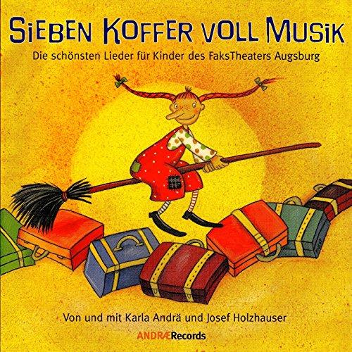 Sieben Koffer voll Musik (Die schönsten Lieder für Kinder des Faks Theaters Augsburg)