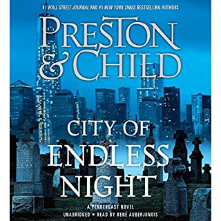 City of Endless Night                   By:                                                                                                                                 Douglas Preston,                                                                                        Lincoln Child                               Narrated by:                                                                                                                                 Rene Auberjonois                      Length: 10 hrs and 47 mins     4,431 ratings     Overall 4.4