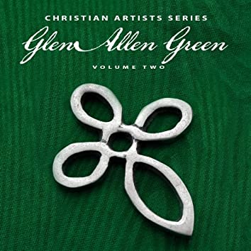 Christian Artists Series: Glen Alan Green, Vol. 2