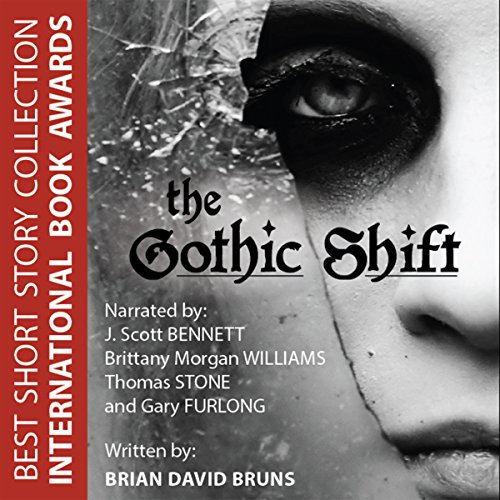 The Gothic Shift                   By:                                                                                                                                 Brian David Bruns                               Narrated by:                                                                                                                                 Scott Bennett,                                                                                        Brittany Morgan Williams,                                                                                        Thomas Stone,                   and others                 Length: 9 hrs and 41 mins     1 rating     Overall 3.0
