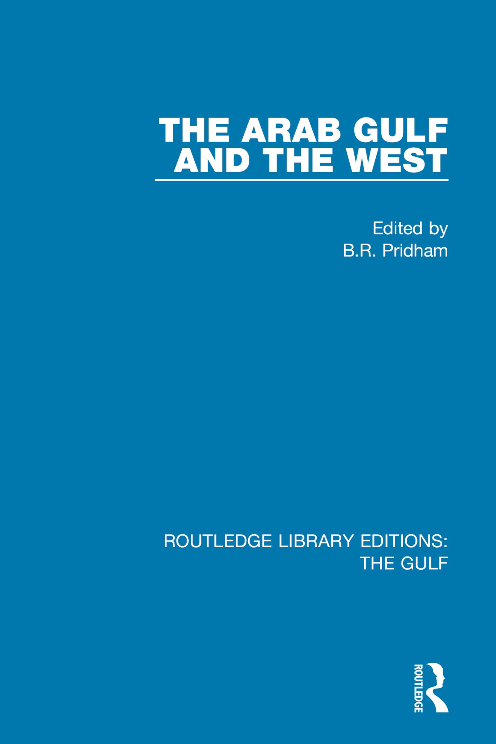 The Arab Gulf and the West (Routledge Library Editions: The Gulf)