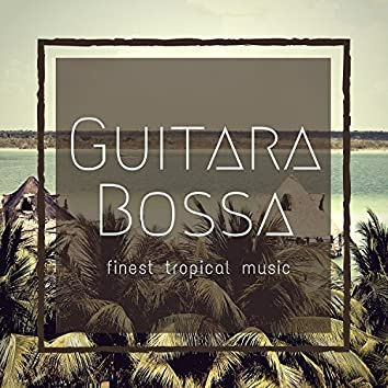 Guitara Bossa (Finest Tropical Music)