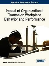 Impact of Organizational Trauma on Workplace Behavior and Performance