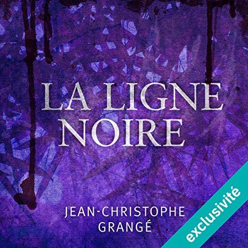 La ligne noire livre audio jean christophe grang - La ligne noire jean christophe grange ...