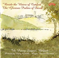 Besides the Waters of Comfort/ The Glorious Psalms of David / The Priory Singers, Belfast by Harry Grindle/Priory Singers Belfast (2004-03-14)