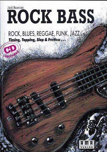 Rock Bass. Inkl. CD: Rock, Blues, Reggae, Funk, Jazz u.a. Timing, Tapping, Slap und Fretless von Reznicek, Hans-Jürgen (Jäcki) (1991) Taschenbuch